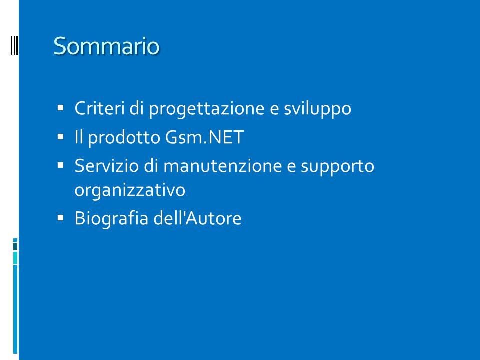 Sommario Criteri di progettazione e sviluppo Il prodotto Gsm.NET