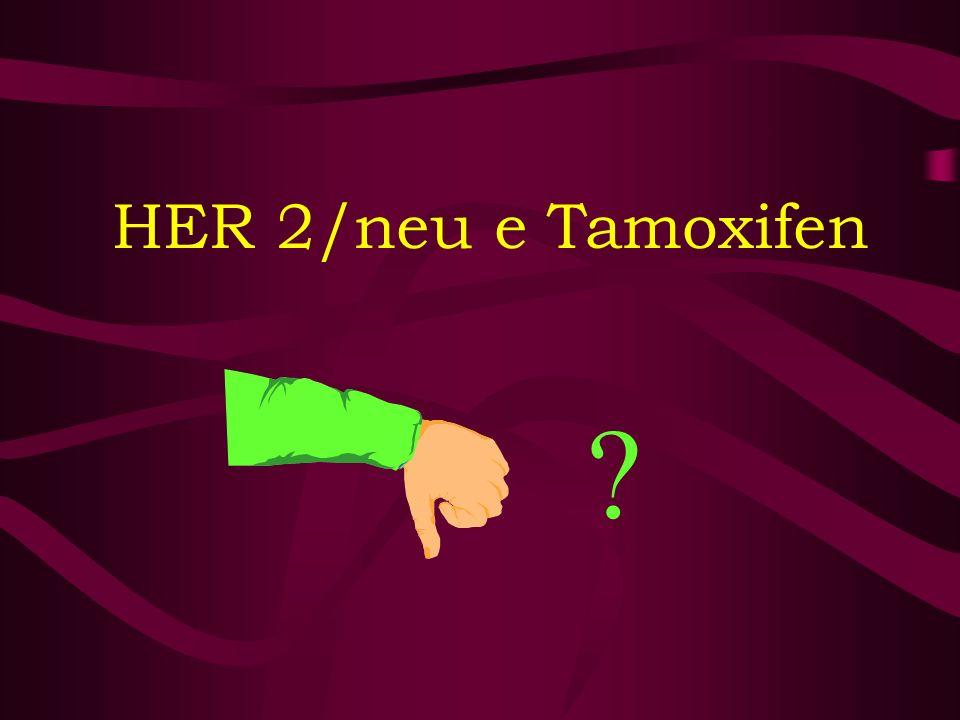 HER 2/neu e Tamoxifen HER 2/neu e Tamoxifen
