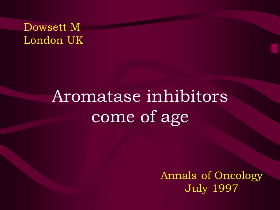 Aromatase inhibitors come of age