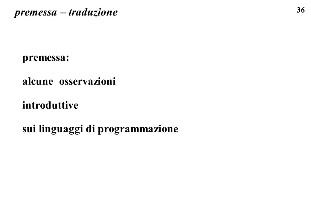premessa – traduzione premessa: alcune osservazioni introduttive sui linguaggi di programmazione