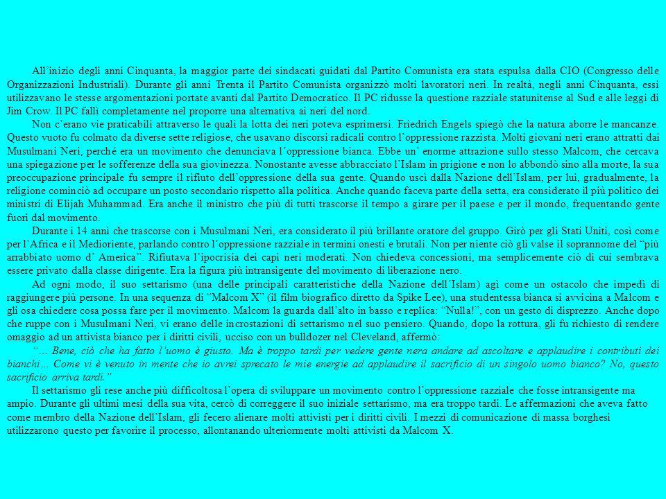 All'inizio degli anni Cinquanta, la maggior parte dei sindacati guidati dal Partito Comunista era stata espulsa dalla CIO (Congresso delle Organizzazioni Industriali). Durante gli anni Trenta il Partito Comunista organizzò molti lavoratori neri. In realtà, negli anni Cinquanta, essi utilizzavano le stesse argomentazioni portate avanti dal Partito Democratico. Il PC ridusse la questione razziale statunitense al Sud e alle leggi di Jim Crow. Il PC fallì completamente nel proporre una alternativa ai neri del nord.
