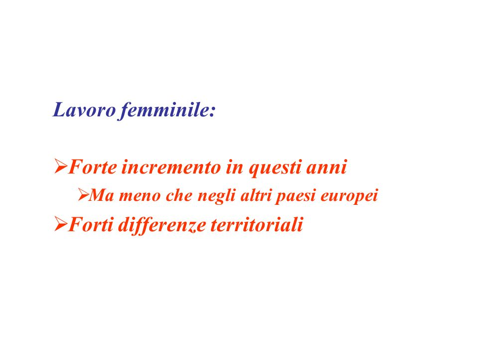 Forte incremento in questi anni Forti differenze territoriali