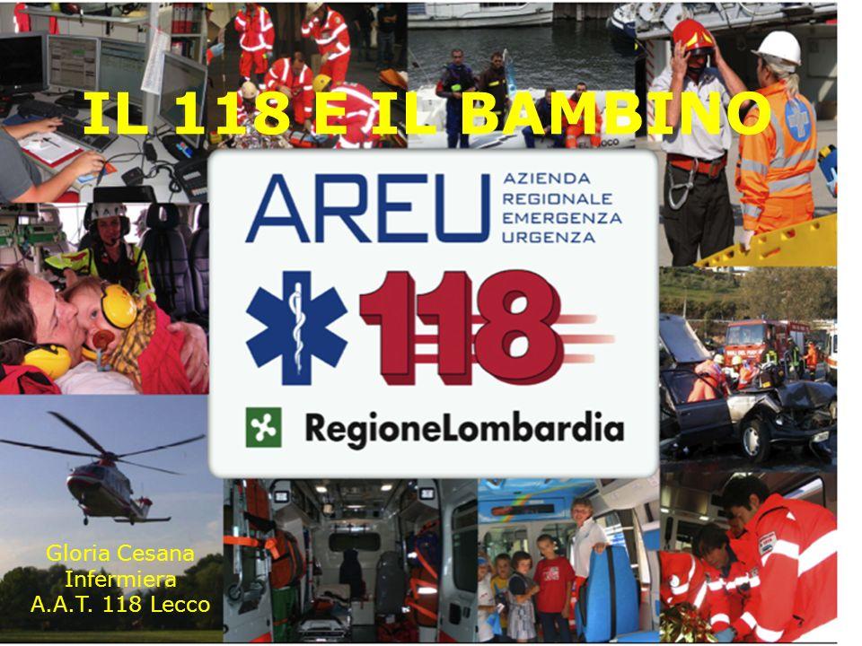 IL 118 E IL BAMBINO Gloria Cesana Infermiera A.A.T. 118 Lecco 1