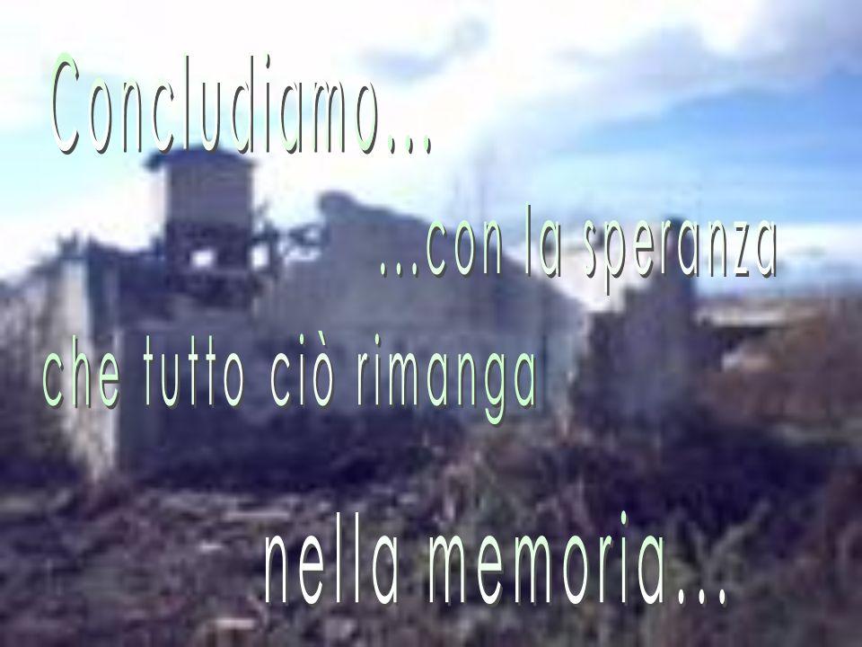 Concludiamo... ...con la speranza che tutto ciò rimanga nella memoria...