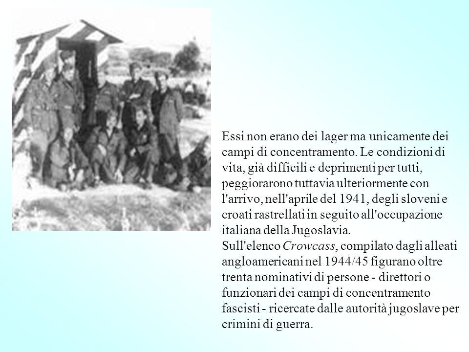 Essi non erano dei lager ma unicamente dei campi di concentramento