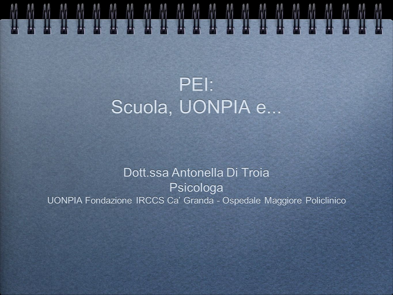 PEI: Scuola, UONPIA e... Dott.ssa Antonella Di Troia Psicologa