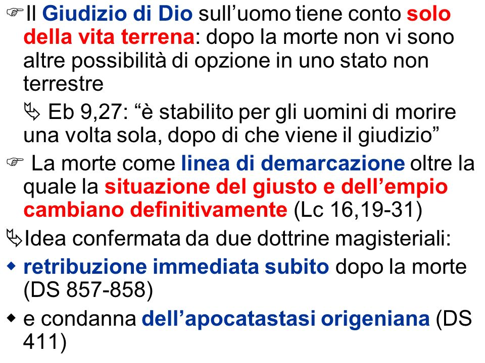 Il Giudizio di Dio sull'uomo tiene conto solo della vita terrena: dopo la morte non vi sono altre possibilità di opzione in uno stato non terrestre
