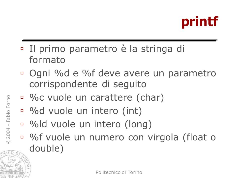 printf Il primo parametro è la stringa di formato
