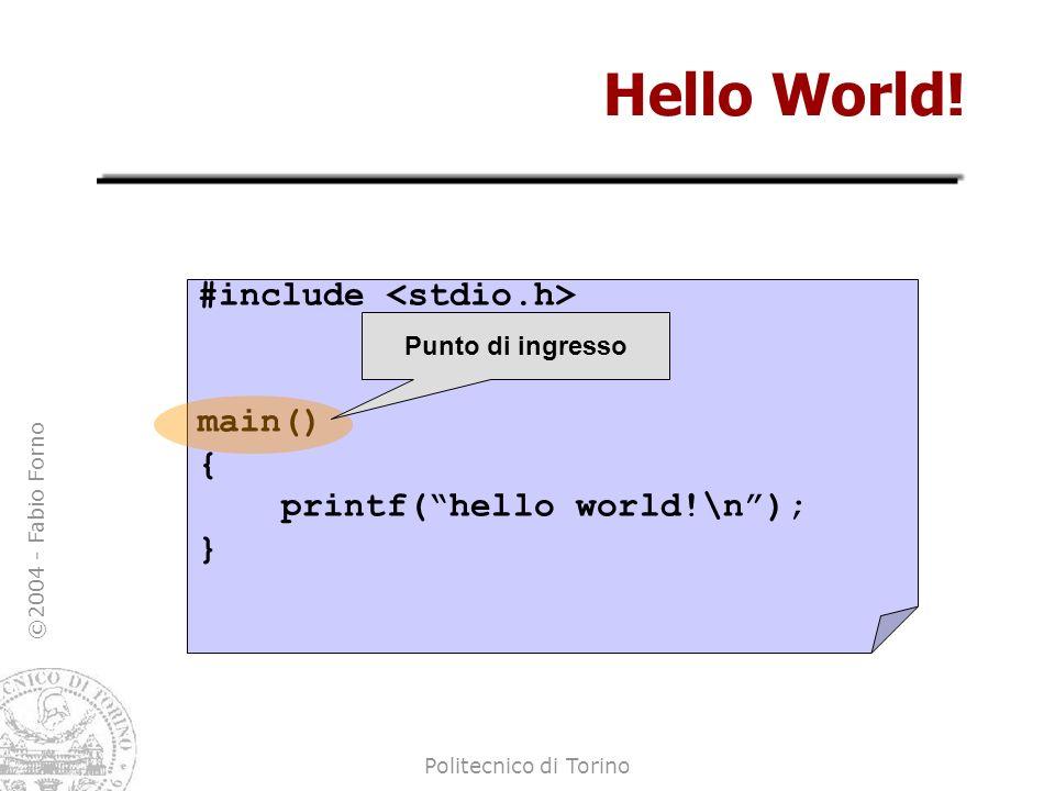 Hello World! #include <stdio.h> main() {