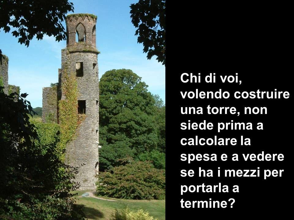 Xxiii domenica del tempo ordinario anno c ppt scaricare for Costruire una torre di osservazione