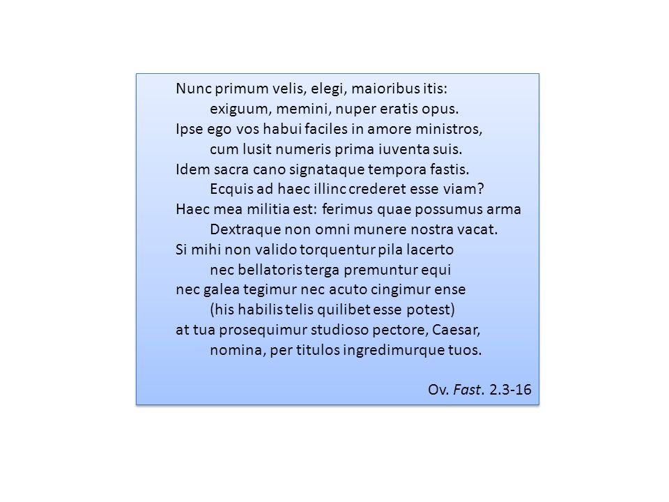 Nunc primum velis, elegi, maioribus itis: