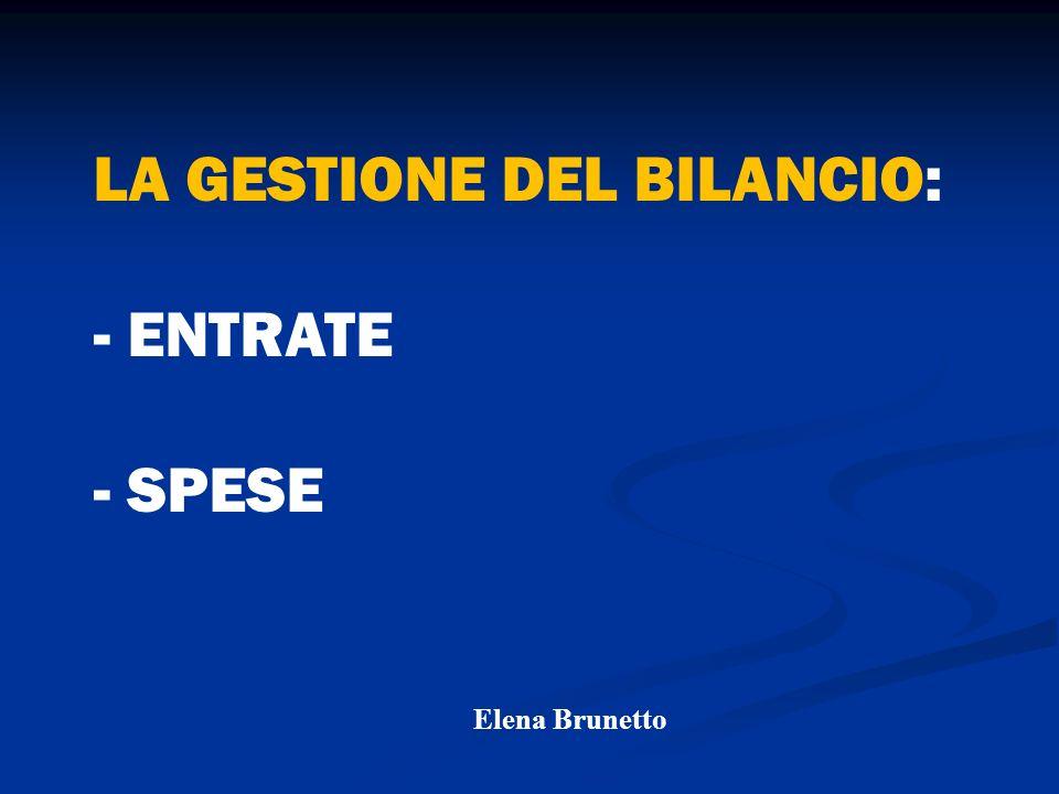 LA GESTIONE DEL BILANCIO: ENTRATE SPESE