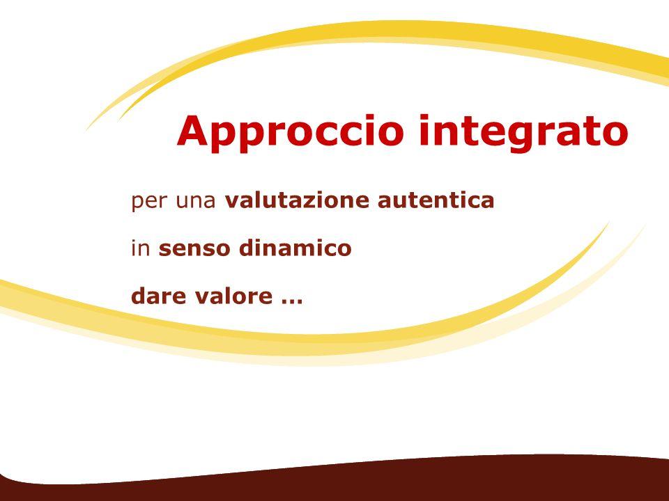 Approccio integrato per una valutazione autentica in senso dinamico