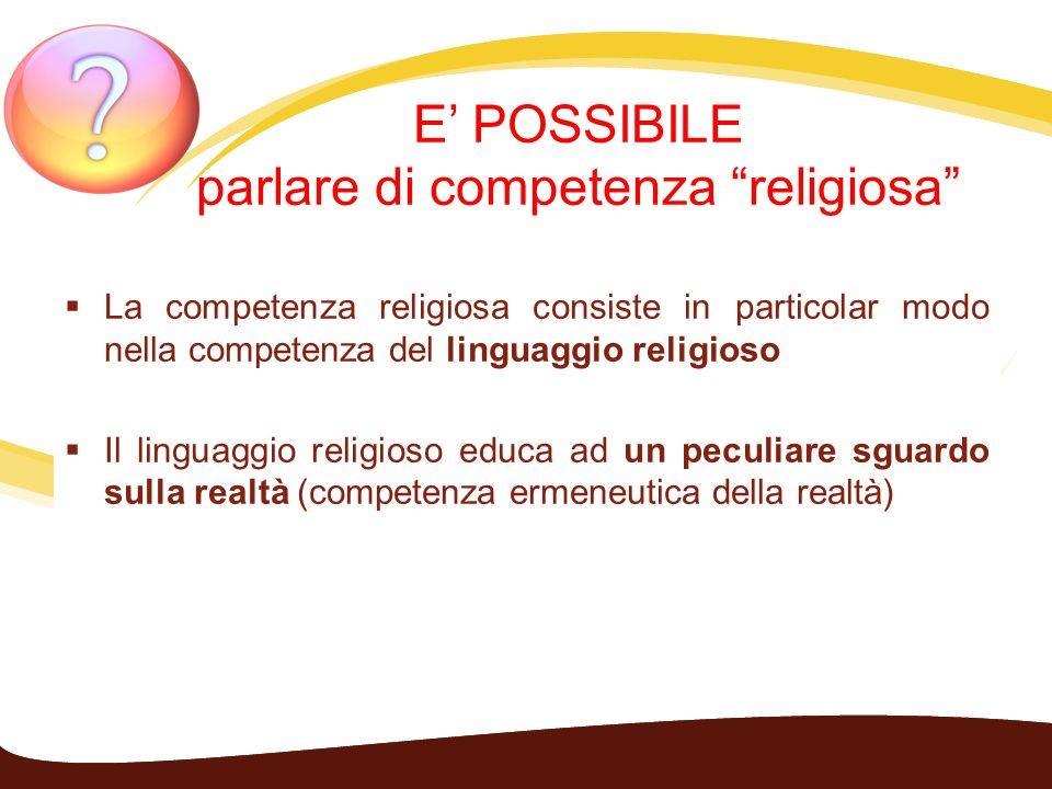 E' POSSIBILE parlare di competenza religiosa