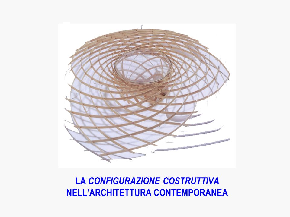 LA CONFIGURAZIONE COSTRUTTIVA NELL'ARCHITETTURA CONTEMPORANEA