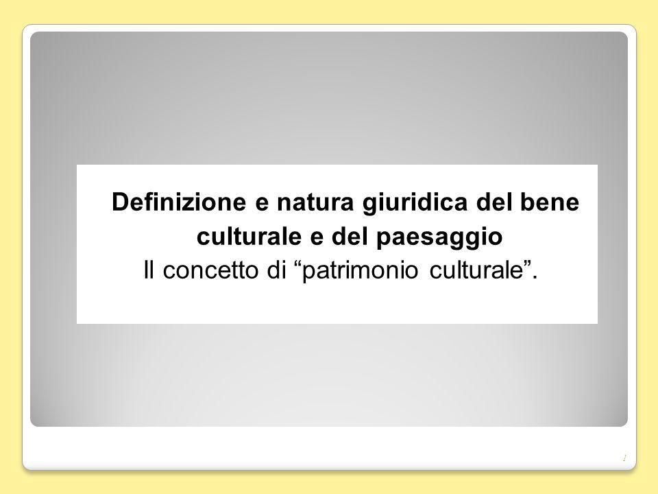 Definizione e natura giuridica del bene culturale e del paesaggio