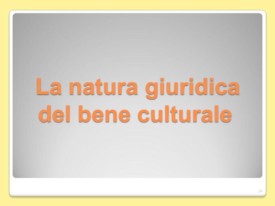 La natura giuridica del bene culturale