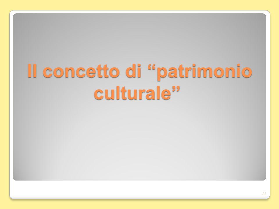 Il concetto di patrimonio culturale