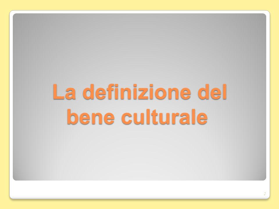 La definizione del bene culturale