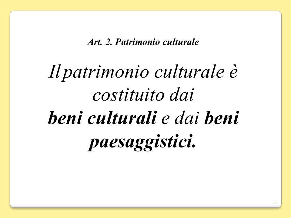 beni culturali e dai beni paesaggistici.