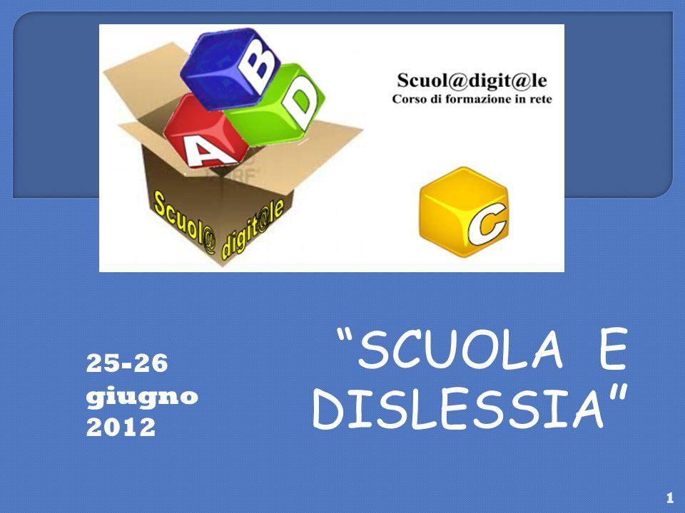 SCUOLA E DISLESSIA 25-26 giugno 2012