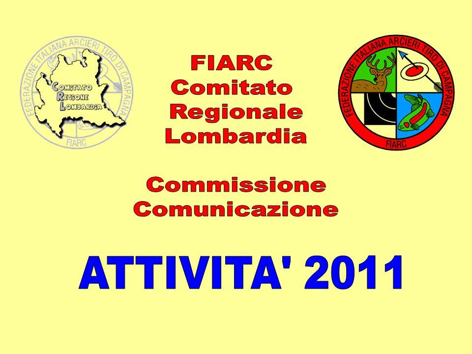 FIARC Comitato Regionale Lombardia Commissione Comunicazione ATTIVITA 2011