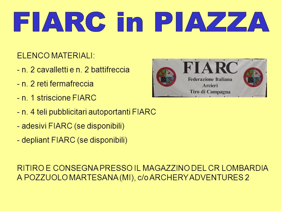 FIARC in PIAZZA ELENCO MATERIALI: n. 2 cavalletti e n. 2 battifreccia