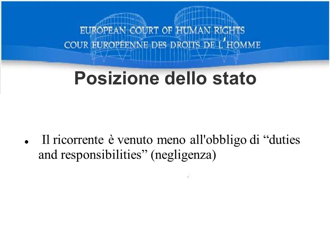 Posizione dello stato Il ricorrente è venuto meno all obbligo di duties and responsibilities (negligenza)