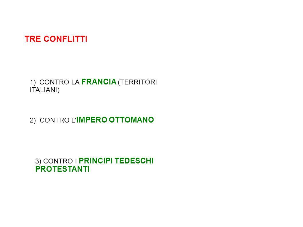 TRE CONFLITTI CONTRO LA FRANCIA (TERRITORI ITALIANI)