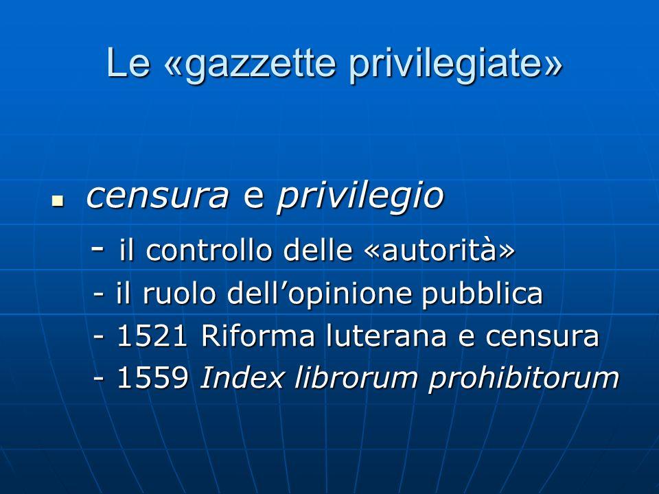 Le «gazzette privilegiate»
