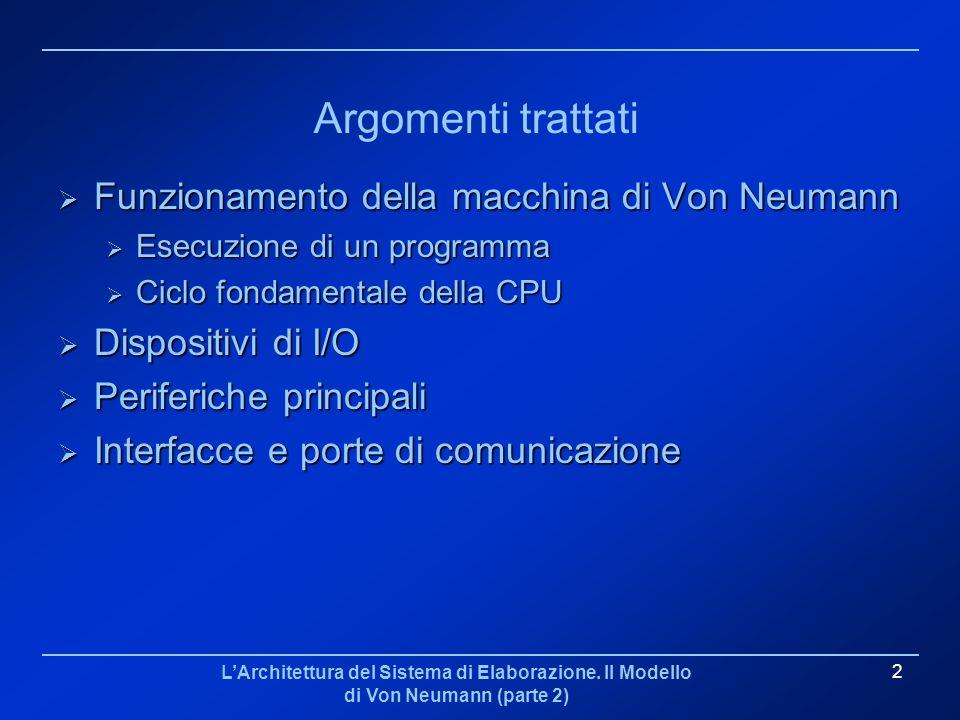 Argomenti trattati Funzionamento della macchina di Von Neumann