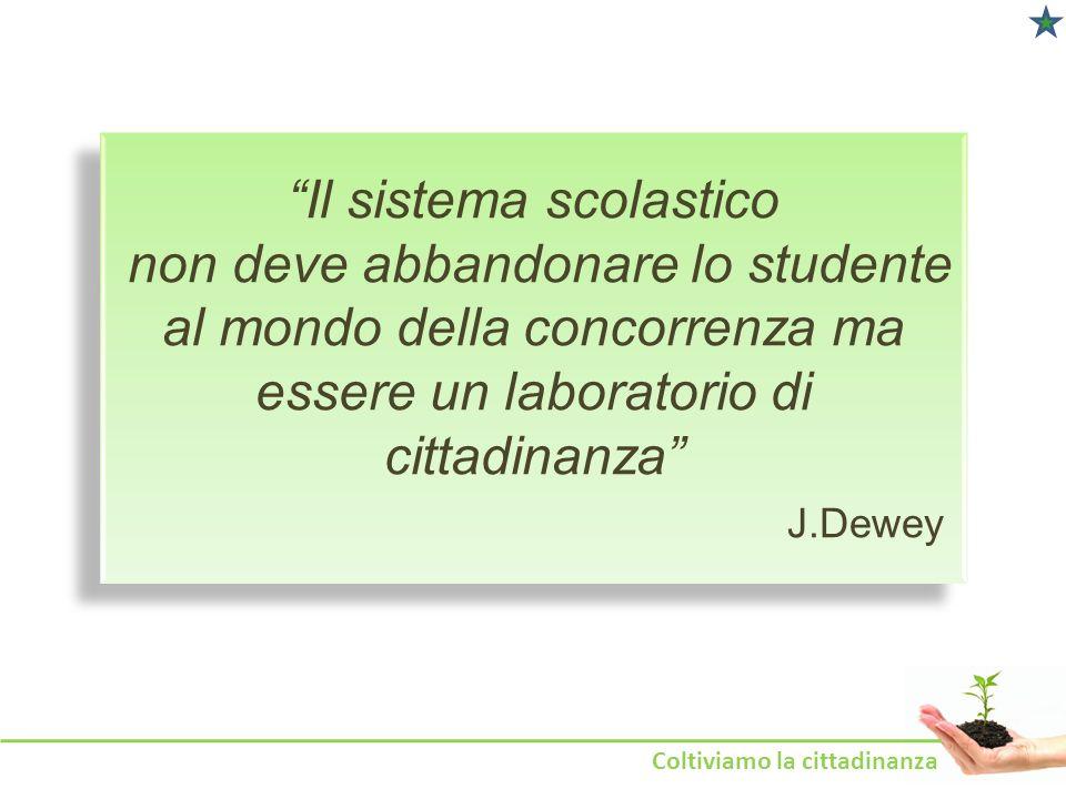 Il sistema scolastico non deve abbandonare lo studente al mondo della concorrenza ma essere un laboratorio di cittadinanza J.Dewey