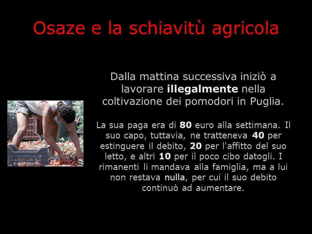Osaze e la schiavitù agricola