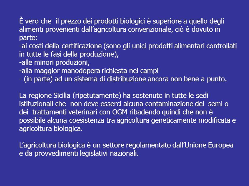 È vero che il prezzo dei prodotti biologici è superiore a quello degli alimenti provenienti dall'agricoltura convenzionale, ciò è dovuto in parte: