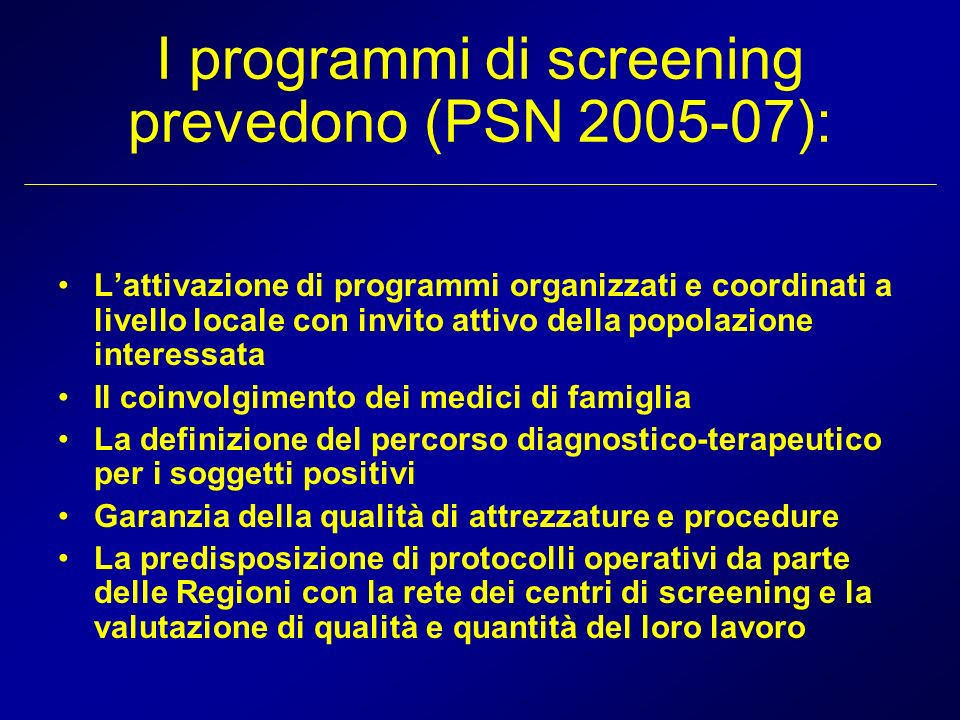 I programmi di screening prevedono (PSN 2005-07):