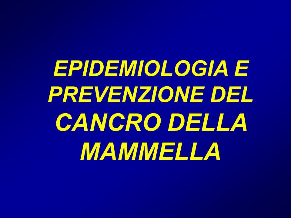 EPIDEMIOLOGIA E PREVENZIONE DEL CANCRO DELLA MAMMELLA