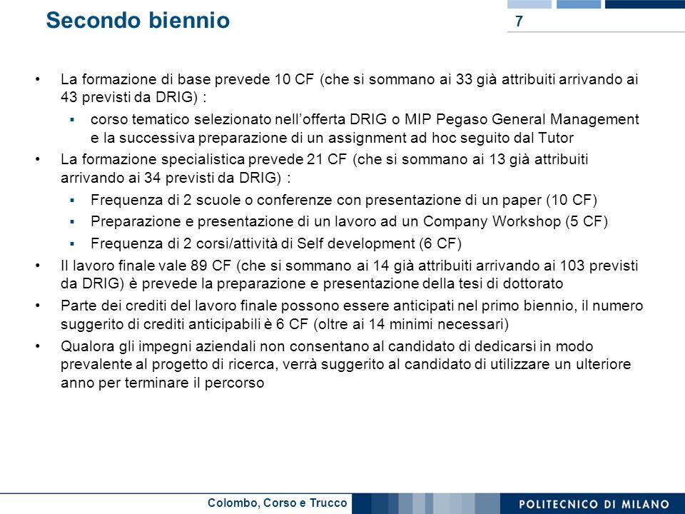 Secondo biennio La formazione di base prevede 10 CF (che si sommano ai 33 già attribuiti arrivando ai 43 previsti da DRIG) :