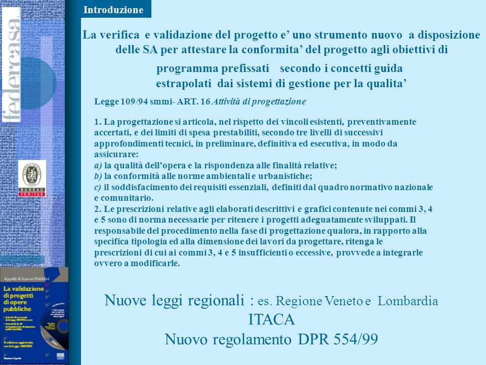 Nuove leggi regionali : es. Regione Veneto e Lombardia ITACA