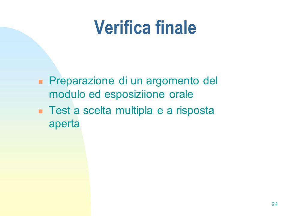 Verifica finale Preparazione di un argomento del modulo ed esposiziione orale.