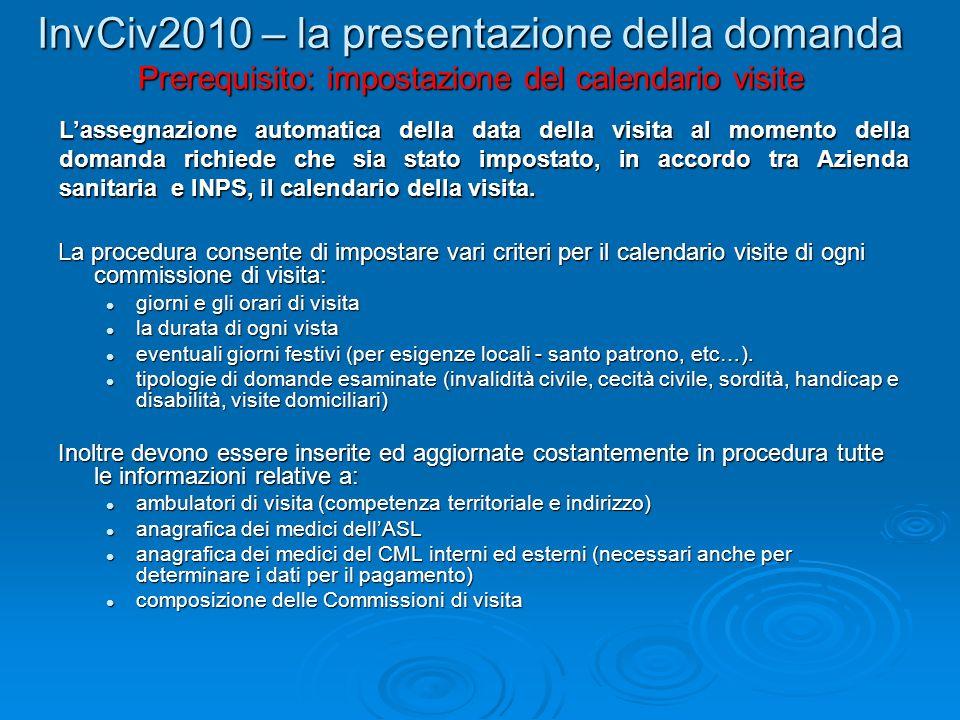 InvCiv2010 – la presentazione della domanda Prerequisito: impostazione del calendario visite
