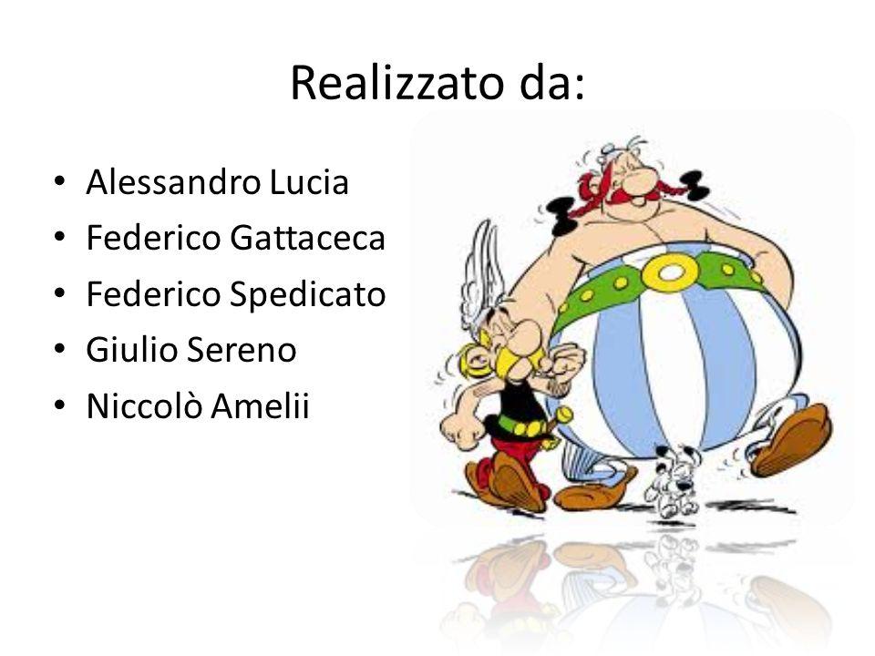 Realizzato da: Alessandro Lucia Federico Gattaceca Federico Spedicato