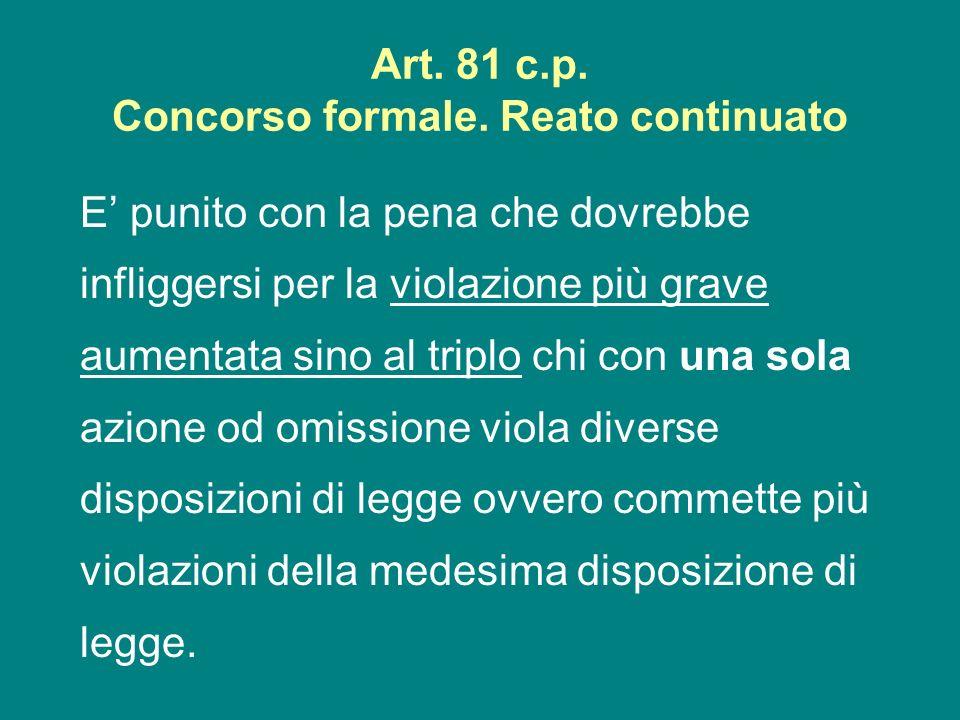 Art. 81 c.p. Concorso formale. Reato continuato