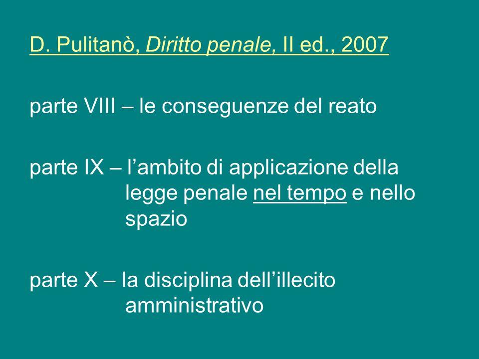 D. Pulitanò, Diritto penale, II ed., 2007
