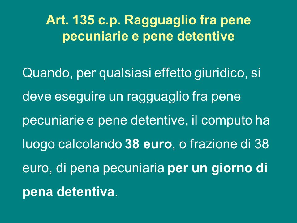 Art. 135 c.p. Ragguaglio fra pene pecuniarie e pene detentive