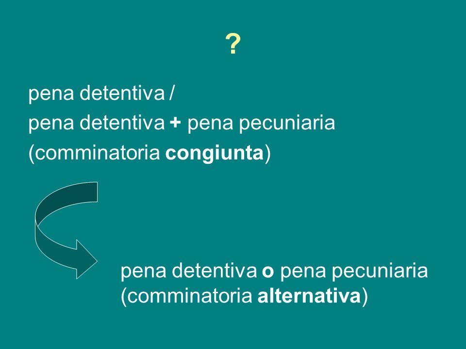 pena detentiva / pena detentiva + pena pecuniaria