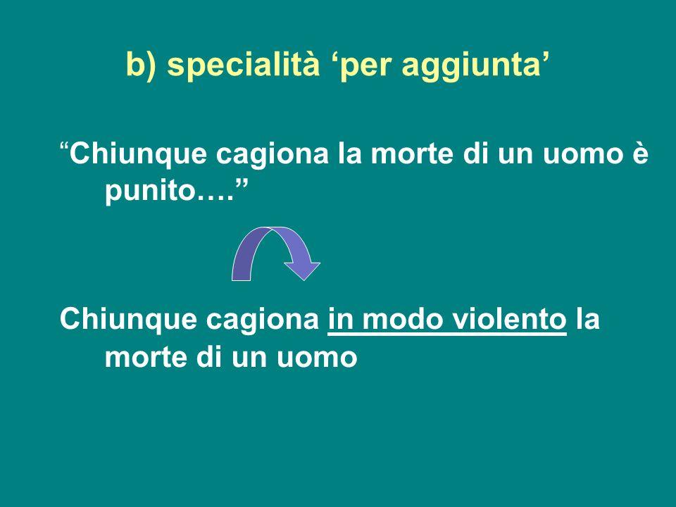 b) specialità 'per aggiunta'