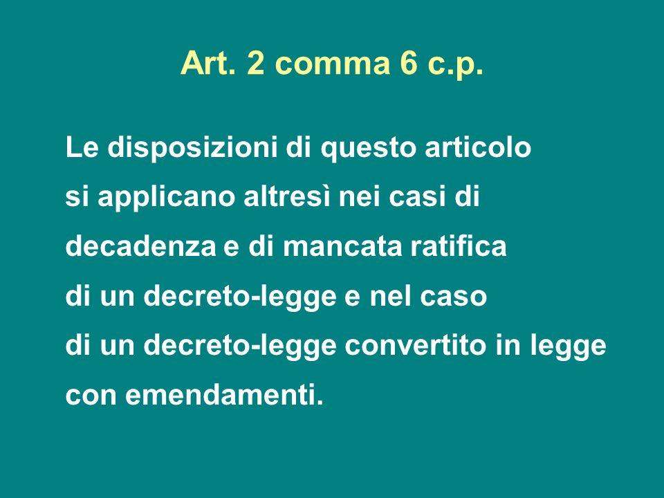 Art. 2 comma 6 c.p. Le disposizioni di questo articolo