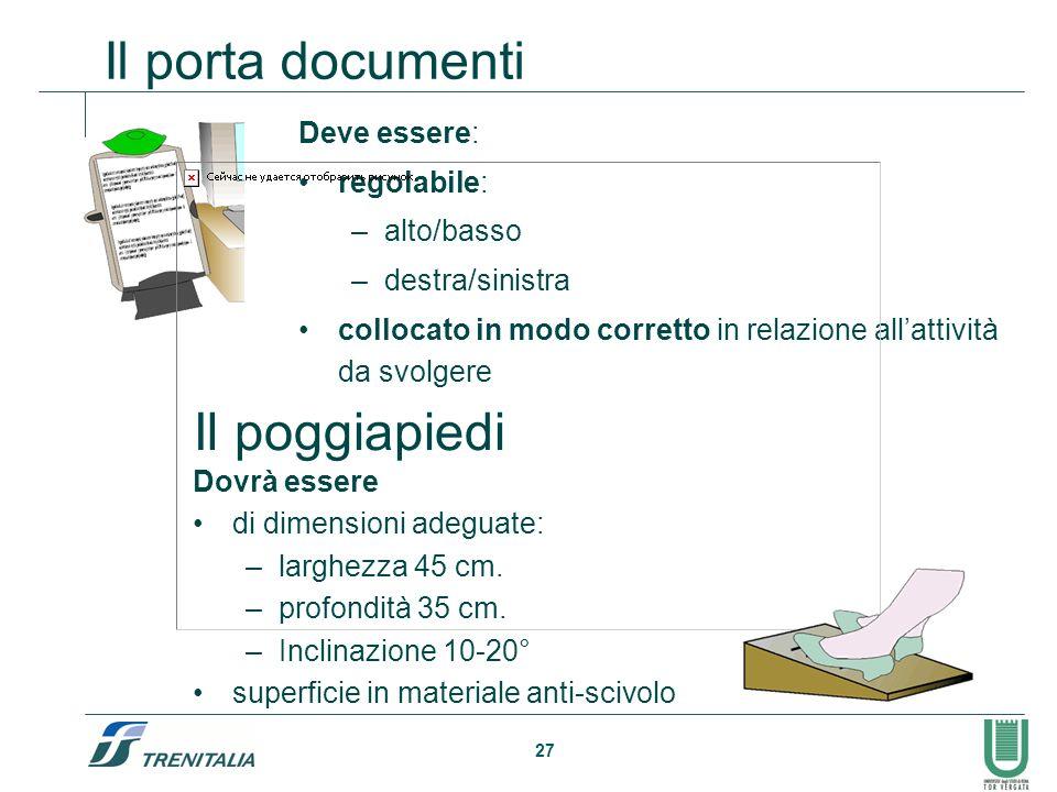 Il porta documenti Il poggiapiedi Deve essere: regolabile: alto/basso