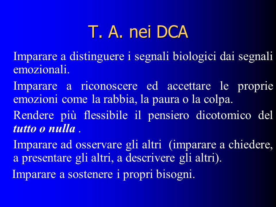 T. A. nei DCA Imparare a distinguere i segnali biologici dai segnali emozionali.