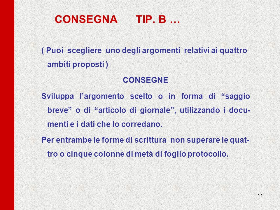 CONSEGNA TIP. B … ( Puoi scegliere uno degli argomenti relativi ai quattro ambiti proposti )